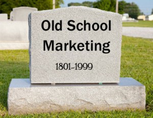 old school marketing is dead